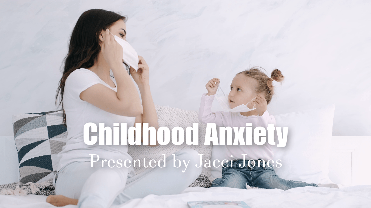 Mental Health and Childhood Anxiety